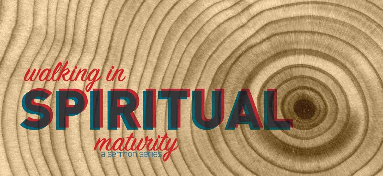 Walking in Spiritual Maturity Sermon Series by Justin Frie